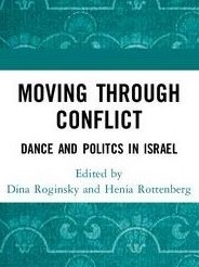 MOVING THROUGH CONFLICT – Dance and Politics in Israel
